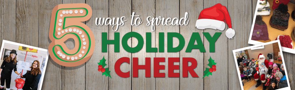5 WAYS TO GIVE BACK THIS HOLIDAY SEASON AND INTO THE NEW YEAR